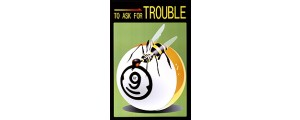 Poster: To ask for Trouble